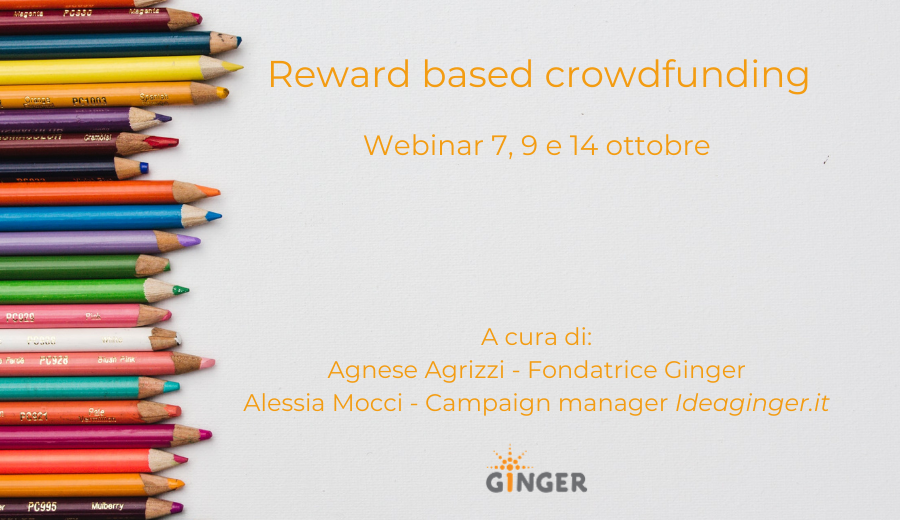 Reward based crowdfunding - Webinar 7, 9 e 14 ottobre